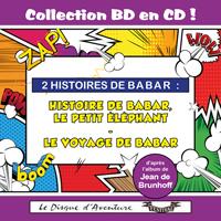 Collection BD en CD : Histoire de Babar, le petit éléphant / Le voyage de Babar
