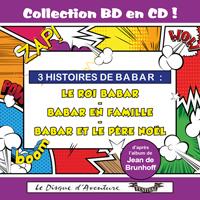 Collection BD en CD : Le roi Babar / Babar en famille / Babar et le père Noël