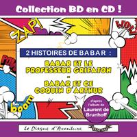 Collection BD en CD : Babar et le professeur Grifaton / Babar et ce coquin d'Arthur