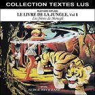 Le livre de la jungle, Vol. 1 : Les frères de Mowgli (Collection Textes Lus)