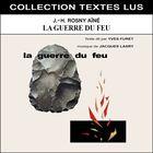 La guerre du feu (Collection Textes Lus)
