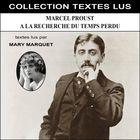 Marcel Proust : A la recherche du temps perdu (Collection Textes Lus)
