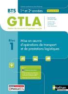 Bloc 1 : mise en oeuvre d'opérations de transport et de prestations logistiques : bts gtla 1re et 2ème années (édition 2021)