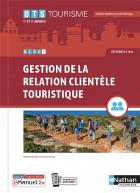 Bloc 1 : gestion de la relation clientèle touristique : bts tourisme 1re et 2ème années (édition 2021)