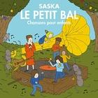 Le petit bal : chansons pour enfants