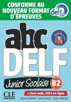 Abc delf - français langues étrangères : unior scolaire : b2