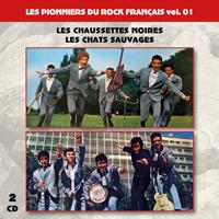 Les pionniers du Rock Français vol. 01 : Les Chaussettes Noires - Les Chats Sauvages