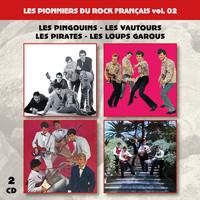 Les pionniers du Rock Français vol. 02 : Les Pingouins - Les Vautours - Les Pirates - Les Loups Garous