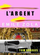 Argent (L') - Zola, Emile