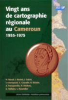Vingt ans de cartographie régionale au Cameroun 1955-1975