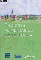 Produits alimentaires de terroir - Signes de qualité et réglementation
