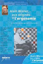 Alain Wisner aux origines de l'ergonomie