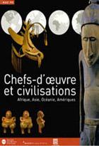 Chefs-d'oeuvre et civilisations - Arts premiers