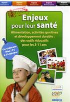 Enjeux pour leur santé - Alimentation, activités sportives et développement durable - Des outils éducatifs pour les 3-11 ans