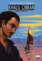 Khalil Gibran, la vie de l'auteur du ''Prophète''