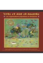Vivre et agir en Amazonie