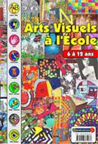 Arts visuels à l'école - Volume 1