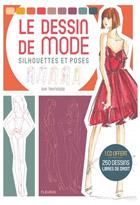 Dessin de mode (Le) - Silhouettes et poses