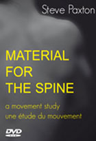 Steve Paxton - Material for the spine a movement study - Une étude du mouvement.