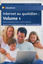 Internet au quotidien - Volume 1