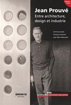 Jean Prouvé - Entre architecture, design et industrie