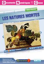Documents numériques pour la Classe - Natures mortes - Version Site