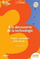 A la découverte de la technologie au cycle 3 - Projet
