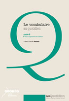 Vocabulaire au quotidien (Le)