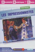 Documents numériques pour la classe - Les Impressionnistes - Pour vidéoprojection et TBI - Version établissement