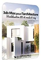 3ds Max 2014 - Le rendu architectural