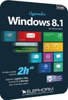 Apprendre Windows 8.1 - L'indispensable à savoir