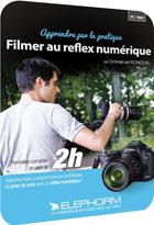 Filmer au reflex numérique - Apprendre par la pratique