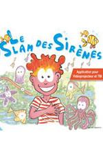 Au plaisir de dire - Le slam des sirènes (GS-CP-CE1) - Version site