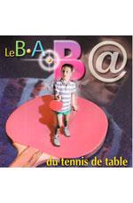 B.A. ba du Tennis de table (Le)