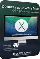 Débutez avec votre Mac - OS X pour tous