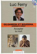 Gilgamesh et Bouddha, sagesses d'Orient
