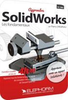 Apprendre SolidWorks - Les Fondamentaux