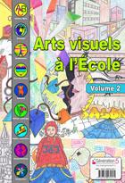 Arts visuels à l'école - Volume 2