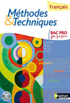 Fran�ais M�thodes et Techniques - 2e/1re/Tle Bac Pro - �dition 2013