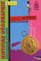 Histoire-Géographie-Education civique - 2e Bac Pro 3 ans - Cahier d'activités - Édition 2011