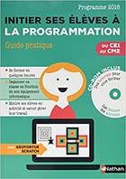Initier ses élèves à la programmation du CE1 au CM2 édition 2016 fichier ressources