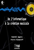 De l'Informatique à la création musicale - Volume 1