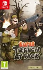 Super Trench Attack !