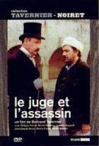 Juge et l'assassin (Le ) | Tavernier, Bertrand (1941-....). Réalisateur