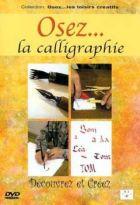 Osez... la calligraphie