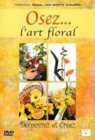 Osez... l'art floral