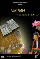Vietnam, d'un monde à l'autre