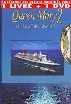 Queen Mary 2 et la Saga des transaltlantiques