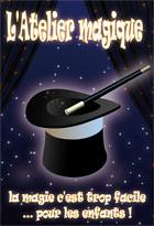 Atelier magique : la magie c'est trop facile... pour les enfants ! (L')