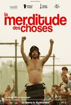 merditude des choses (La ) | Groeningen, Felix van (1977-....). Dialoguiste